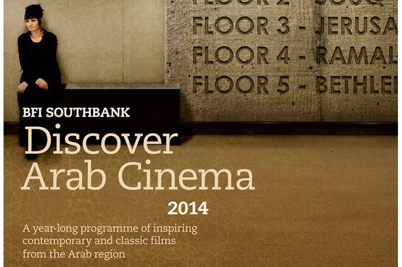 2014-2013       Discover Arab Cinema @ BFI